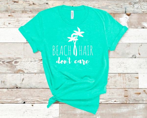 Beach Hair Don't Care Heathered Sea Green Bella Unisex Shirt