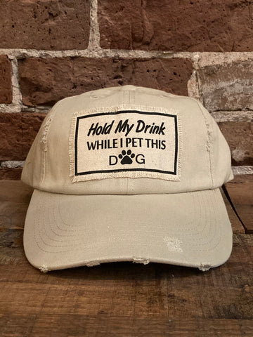 Hold My Drink While I Pet This Dog Stone Distressed Pigment Dyed Hat