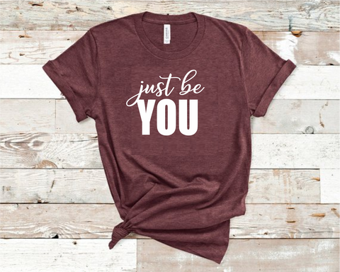 Just be You Tee