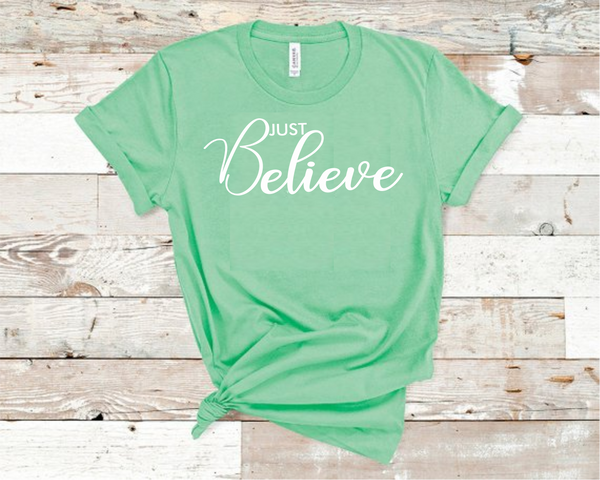 Just Believe T-Shirt