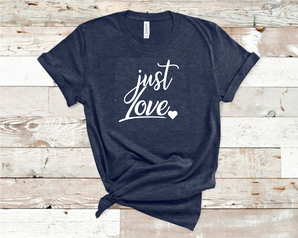 Just Love T-Shirt