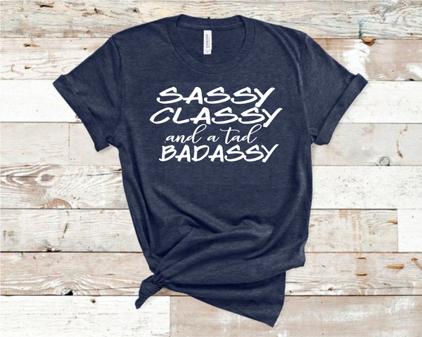 Sassy Classy and a tad Badassy Heather Navy Bella T-Shirt