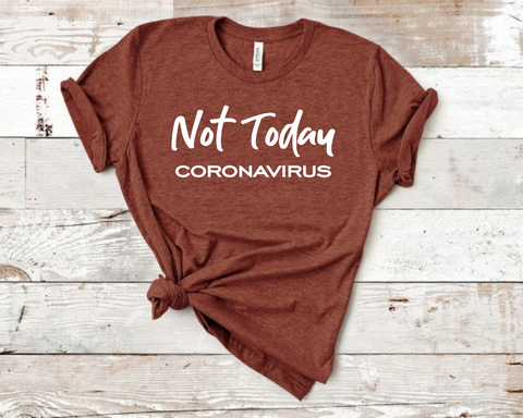 Not Today Coronavirus T-Shirt