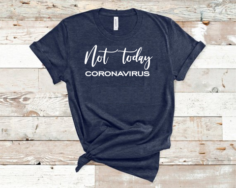 Not Today Coronavirus 2 T-Shirt