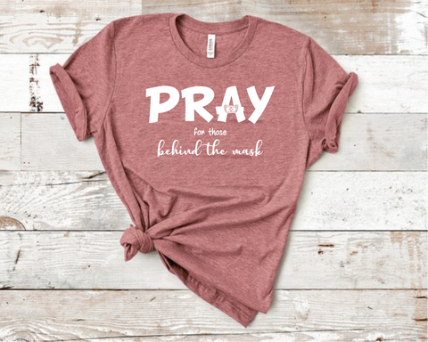 Pray For Those Behind The Mask T-Shirt