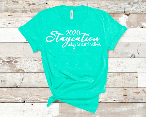 2020 Staycation T-Shirt