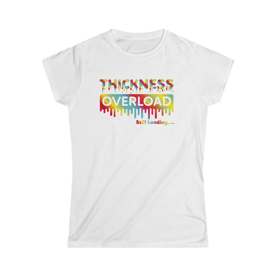 Thickness Overload Women's Softstyle Tee