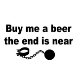 Buy Me A Beer The End Is Near Bachelor Tees