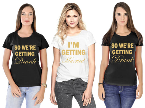 I'm Getting Married, So we're Getting Drunk Bride & Bridemaid's Tees