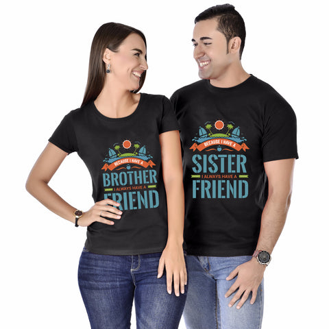 Because I Have a Brother-Sister, I Always Have A Friend Siblings Tee