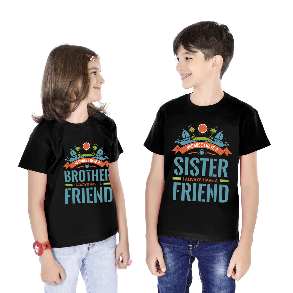I Have A Brother/Sister I Have A Friend Tees