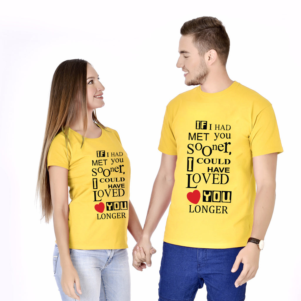 If I Had Met You Sooner Couple Tees