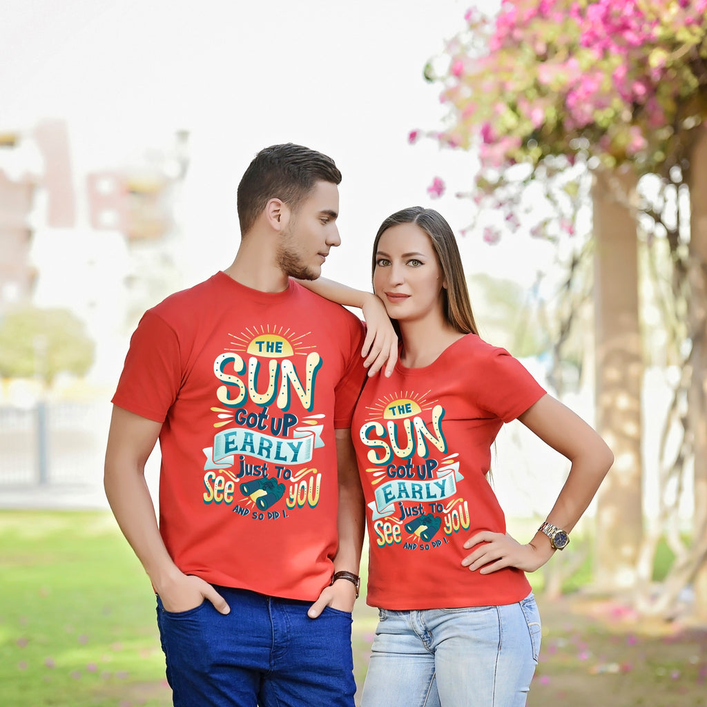 The Sun Got Up Early Just To See You Couple Tees
