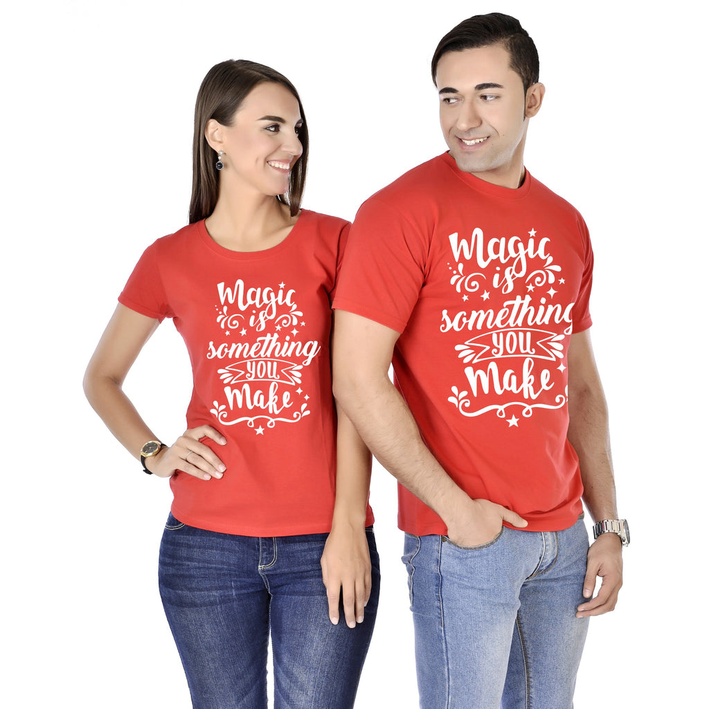 Magic Is Something You Make Couple Tees