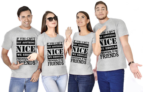 If You Can't Say Anything Nice, We Should Be Friends Tee