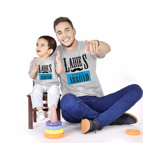 Ladies We Have Arrived Father And Baby Tees