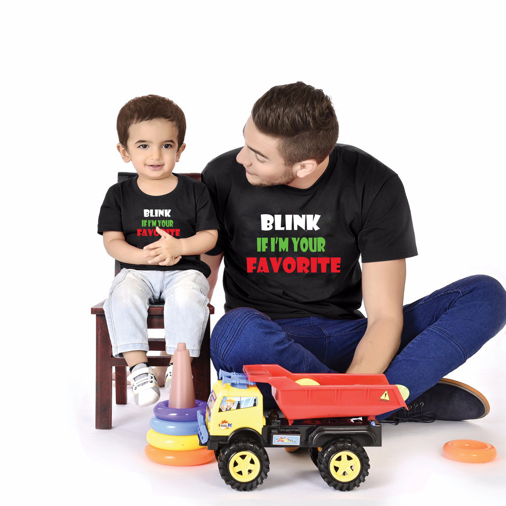 Blink If I Am Your Favourite Father And Baby Tees