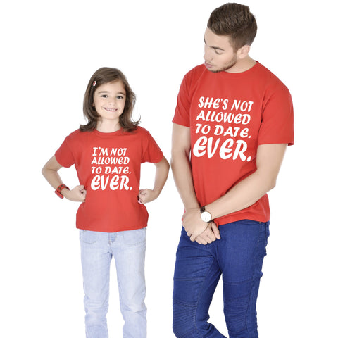 Father/Daughter Not Allowed To Date Ever Tees