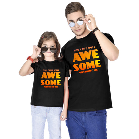 You Cant Spell Awesome Without Me Tees