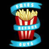 Fries Before Guys Tees