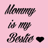 My Mommy/Daughter Is My Bestie Tees