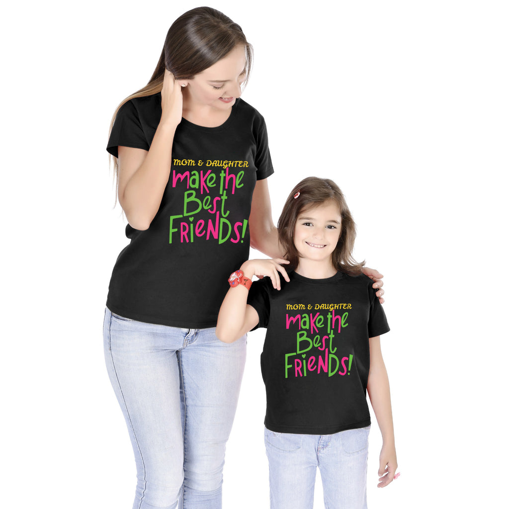 Mom And Daughter Make The Best Friends Tees