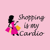 Shopping Is My Cardio Women's Tees