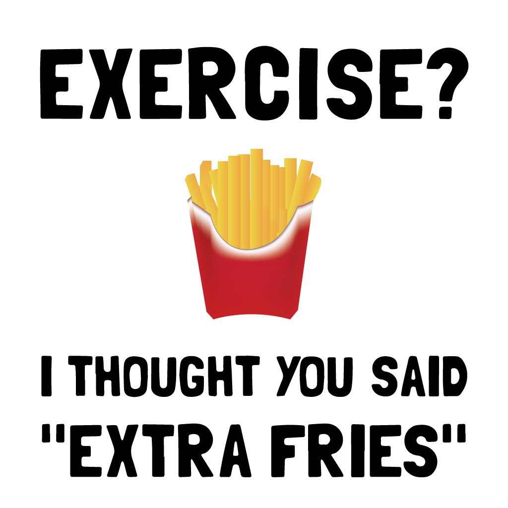 Exercise I Thought You Said Extra Fries Men S Tees Conceptland
