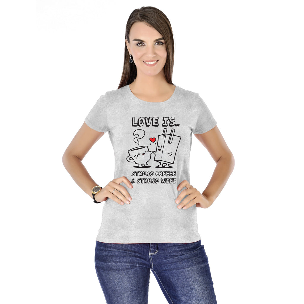 Love is Strong Coffee & Strong WiFi Women's Tees