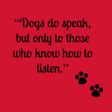 Dogs Do Speak But Only To Those Who Listen Tees for Women