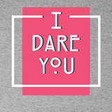 I Dare You! Women's Tees