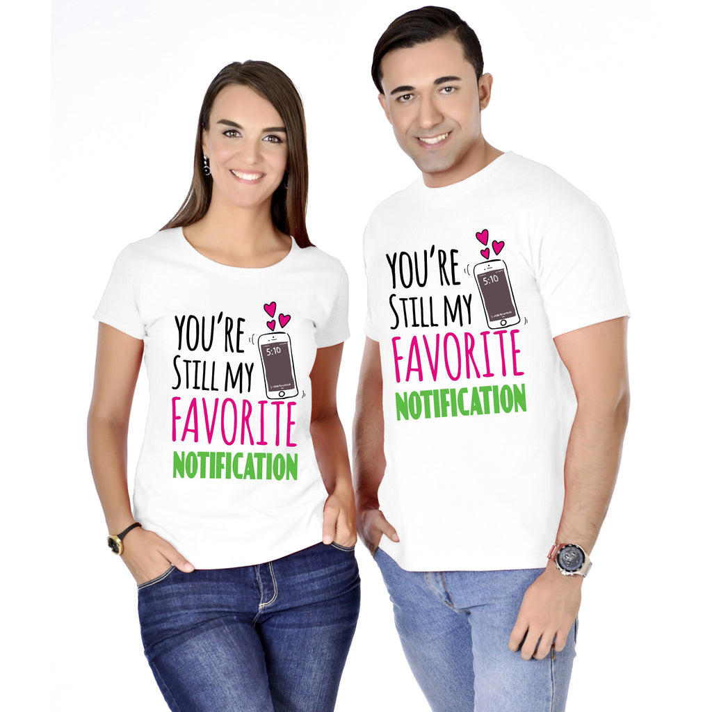 You Are Still My Favorite Notification Couple Tees