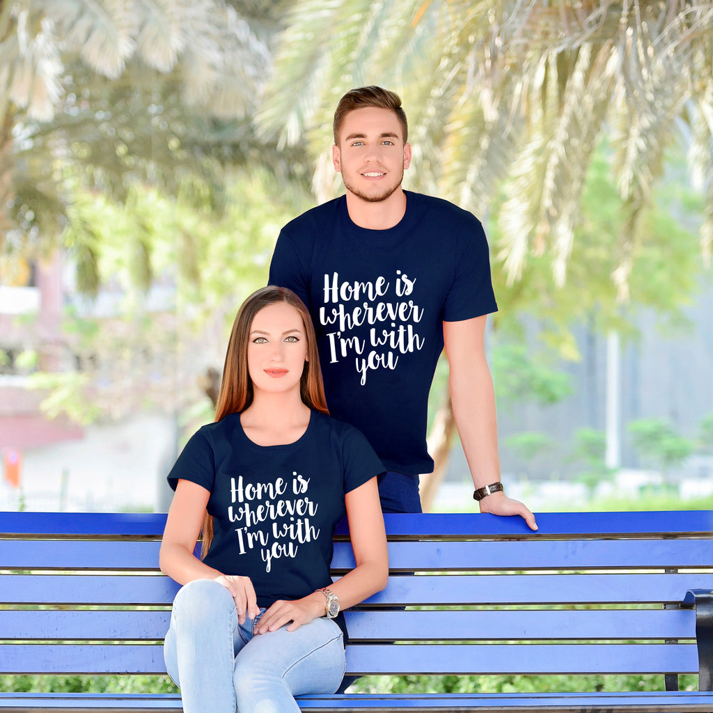 Home Is Wherever I Am With You Couple Tees