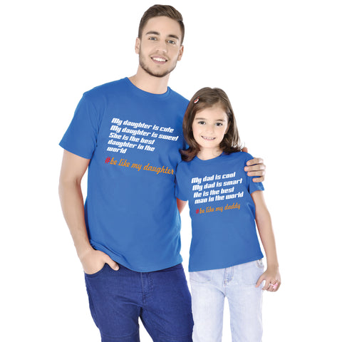 Be Like My Daughter/Be Like My Dad Tees