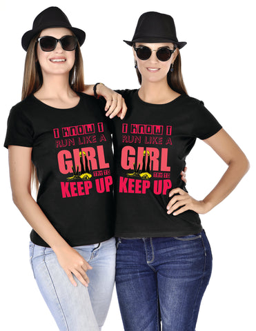 I Know I Run Like A Girl Try To Keep Up Sisters Tees