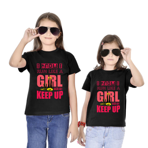 I Know I Run Like A Girl Try To Keep UP Tees