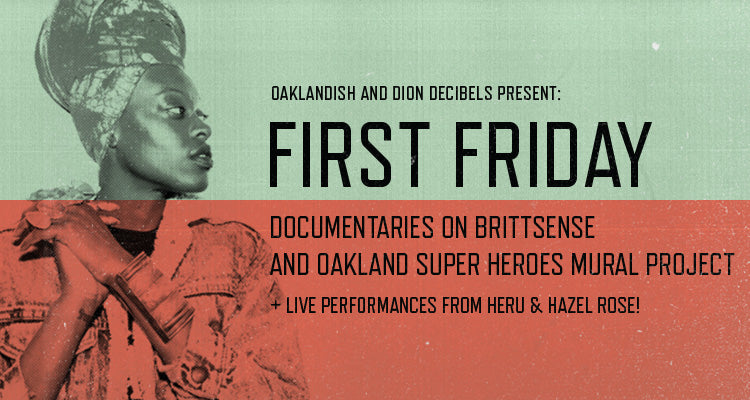 August First Friday: Brittsense, Oakland Superheroes Mural Project documentaries + Heru & Hazel Rose