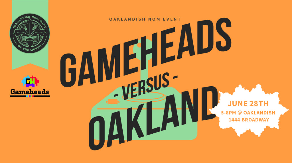 Gameheads vs. Oakland
