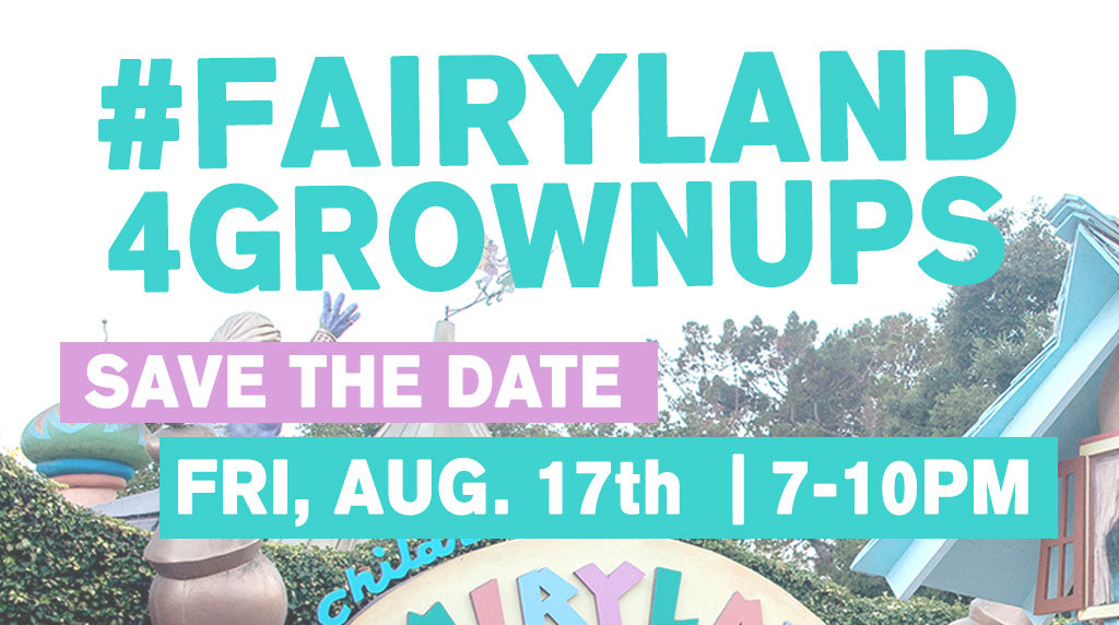 Save the Date: #Fairyland4Grownups 2018