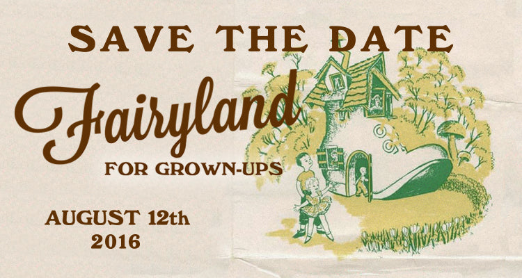 SAVE THE DATE: 6th Annual #Fairyland4GrownUps!