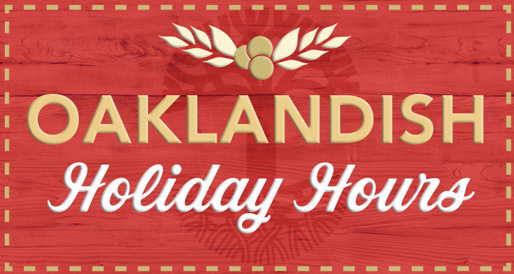 Oaklandish Holiday Hours