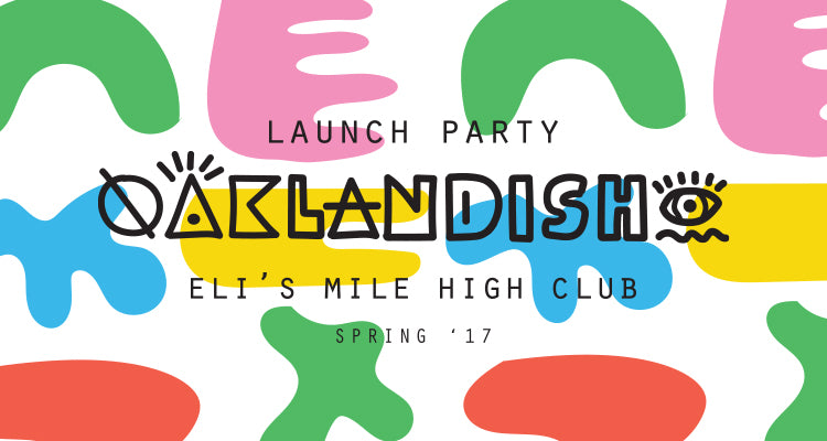 Oaklandish Spring17 Launch Party @ Eli's Mile High Club