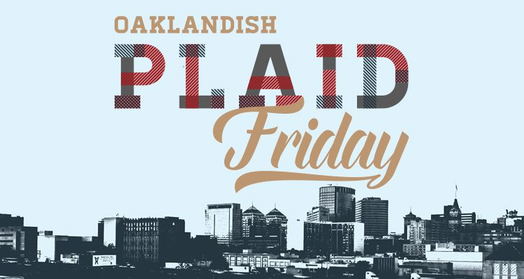 Oaklandish Plaid Friday 2015