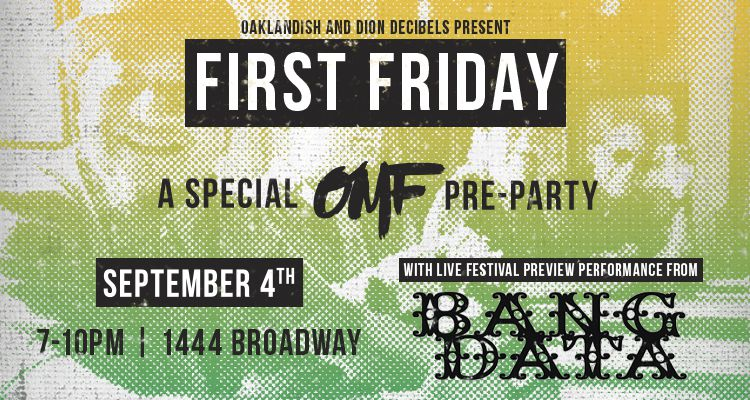 Oaklandish & Dion Decibels Present First Friday: The Official OMF Pre-Party