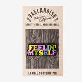 Enamel Pin - Feelin Myself