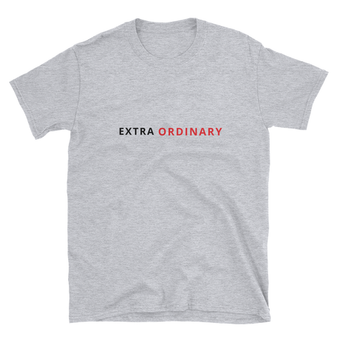 EXTRA-ORDINARY (extraordinary) Short-Sleeve Unisex T-Shirt
