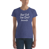 DID YOU DIE? short sleeve t-shirt