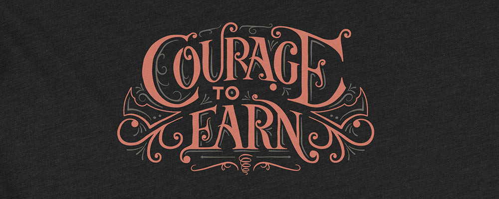 Introducing Courage to Earn