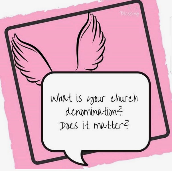 Bleszed Space: Question of the Week! What is your Church Denomination? Does It Matter?