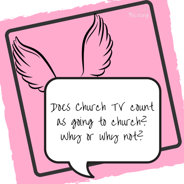 Bleszed Space: Question of the Week! Does Church TV count as going to church? Why or Why Not?